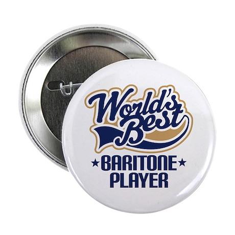 "Worlds Best Baritone Player 2.25"" Button"