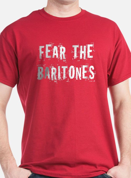 Fear The Baritones T-Shirt