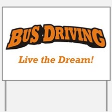 Bus Driving / LTD Yard Sign