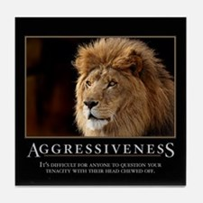 Aggressiveness Tile Coaster