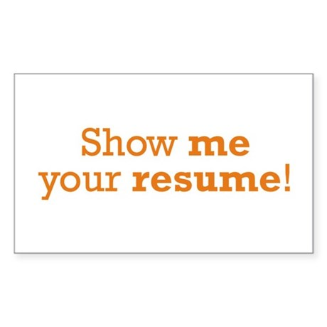 Show me / Resume Sticker (Rectangle)