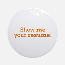 Show me / Resume Ornament (Round)