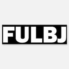 FULBJ Bumper Bumper Sticker