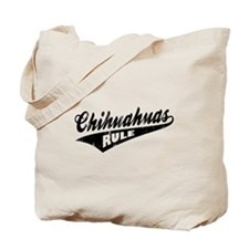 Chihuahuas Rule Tote Bag