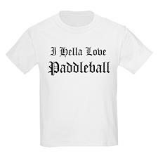 I Hella Love Paddleball Kids T-Shirt