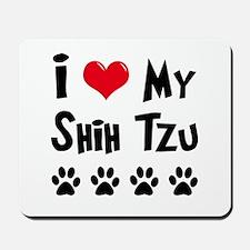 I Love My Shih Tzu Mousepad