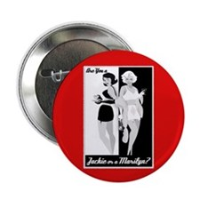 "Jackie or Marilyn 2.25"" Button"