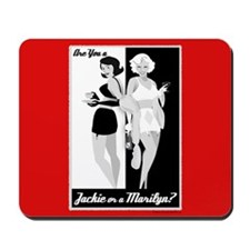 Jackie or Marilyn Mousepad