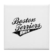 Boston Terriers Rule Tile Coaster
