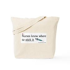 Nurse..Stick it Tote Bag