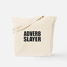 writer editor adverb slayer Tote Bag