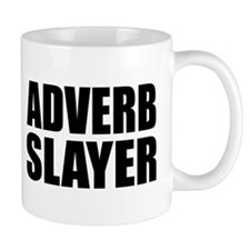 writer editor adverb slayer Mug