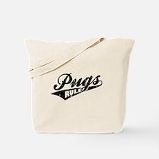 Pugs Rule Tote Bag