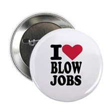 "I love blowjobs 2.25"" Button"