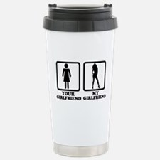 Your girlfriend my girlfriend Travel Mug