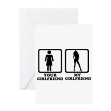 Your girlfriend my girlfriend Greeting Card