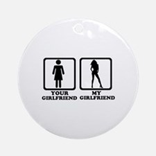 Your girlfriend my girlfriend Ornament (Round)
