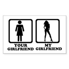 Your girlfriend my girlfriend Decal