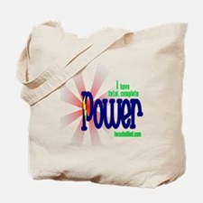 I have total, complete POWER Tote Bag
