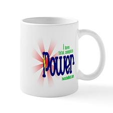 I have total, complete POWER Mug