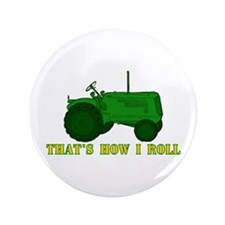 "Tractor: That's How I Roll 3.5"" Button"