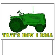 Tractor: That's How I Roll Yard Sign