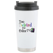 Too Twisted for Color TV Travel Mug