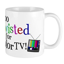 Too Twisted for Color TV Mug