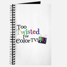 Too Twisted for Color TV Journal