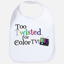 Too Twisted for Color TV Bib