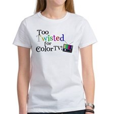 Too Twisted for Color TV Tee