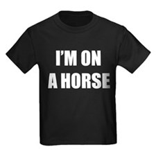 I'm on a Horse T
