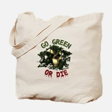 Go Green Or Die Tote Bag