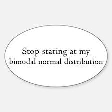 Stop Staring At My Bimodal Distribution Decal