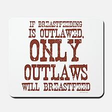 Breastfeeding Outlaw Mousepad