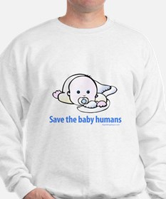 Save the baby humans - Sweatshirt