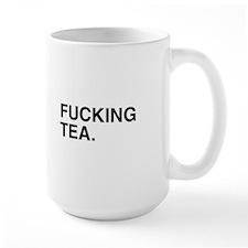 Fucking Tea Mug