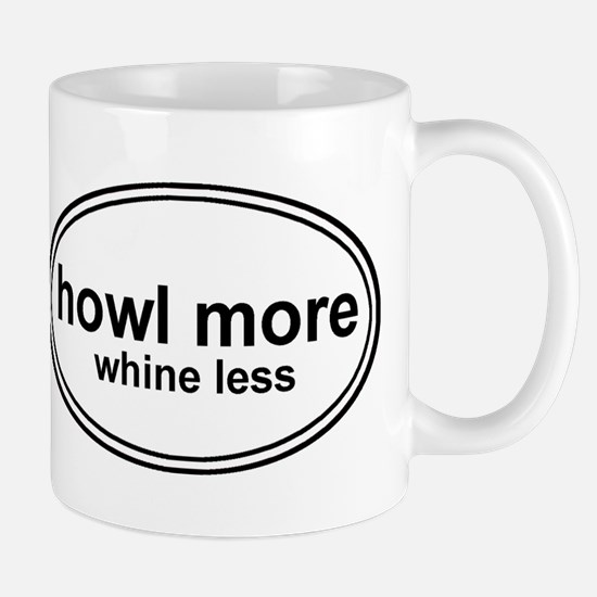 Howl More Whine Less White Oval Mug