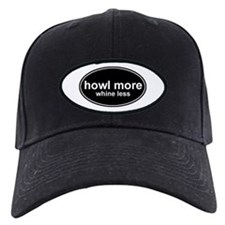 Howl More Whine Less Black Oval Baseball Cap