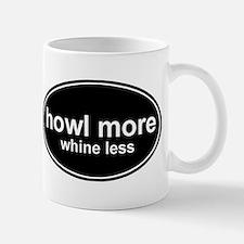 Howl More Whine Less Black Oval Mug