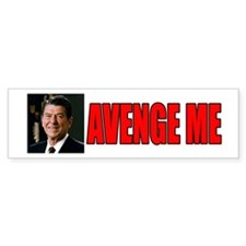 REAGAN AVENGE ME Bumper Sticker