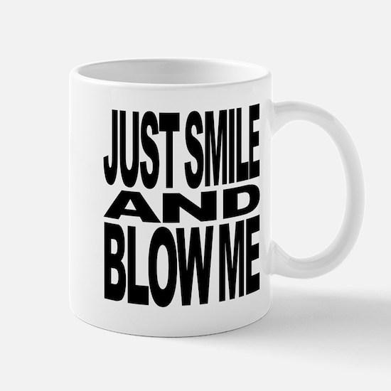 Just Smile And Blow Me Mug