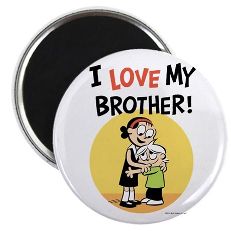 I Love My Brother! Magnet