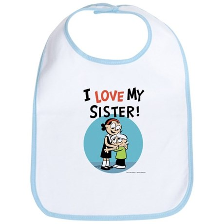 I Love My Sister! Bib