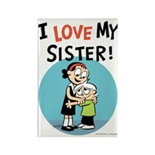 I Love My Sister! Rectangle Magnet