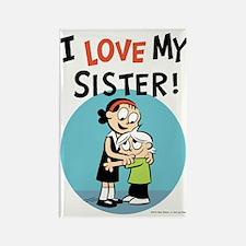 I Love My Sister! Rectangle Magnet