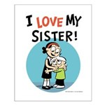 I Love My Sister! Small Poster