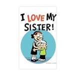 I Love My Sister! Sticker (Rectangle)
