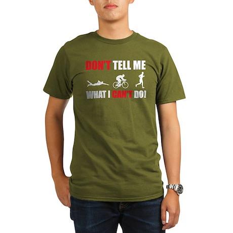 Don't tell me what I can't do Organic Men's T-Shir