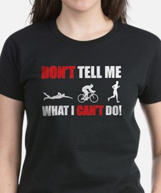 Don't tell me what I can't do Tee